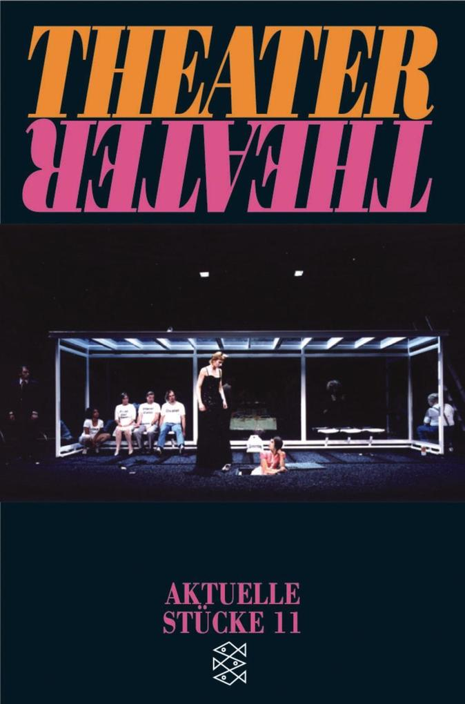 Theater, Theater. Aktuelle Stücke 11 als Taschenbuch