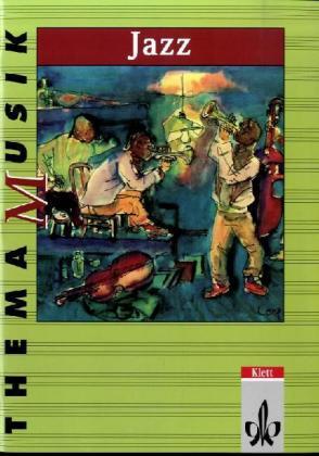 Thema Musik. Jazz. Schülerheft als Buch