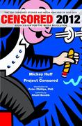 Censored: The Top Censored Stories and Media Analysis of 2010-2011