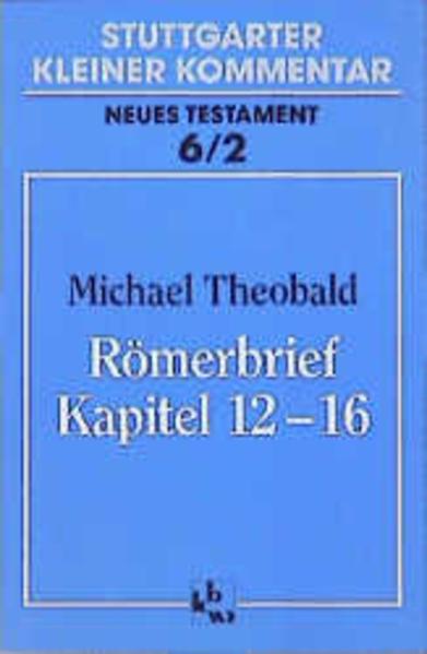 Römerbrief, Kapitel 12-16 als Buch
