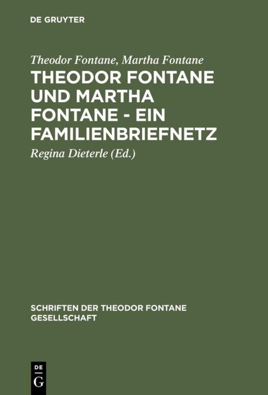 Theodor Fontane und Martha Fontane - Ein Familienbriefnetz als Buch