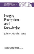 Images, Perception, and Knowledge: Papers Deriving from and Related to the Philosophy of Science Workshop at Ontario, Canada, May 1974