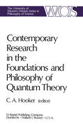Contemporary Research in the Foundations and Philosophy of Quantum Theory: Proceedings of a Conference Held at the University of Western Ontario, Lond