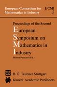 Proceedings of the Second European Symposium on Mathematics in Industry: Esmi II March 1-7, 1987 Oberwolfach