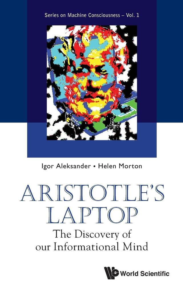 Aristotle´s Laptop als Buch von Igor Aleksander...