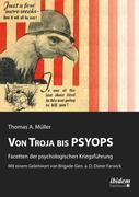 Von Troja bis PSYOPS. Facetten der psychologischen Kriegsführung.