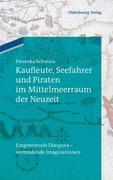 Kaufleute, Seefahrer und Piraten im Mittelmeerraum der Neuzeit