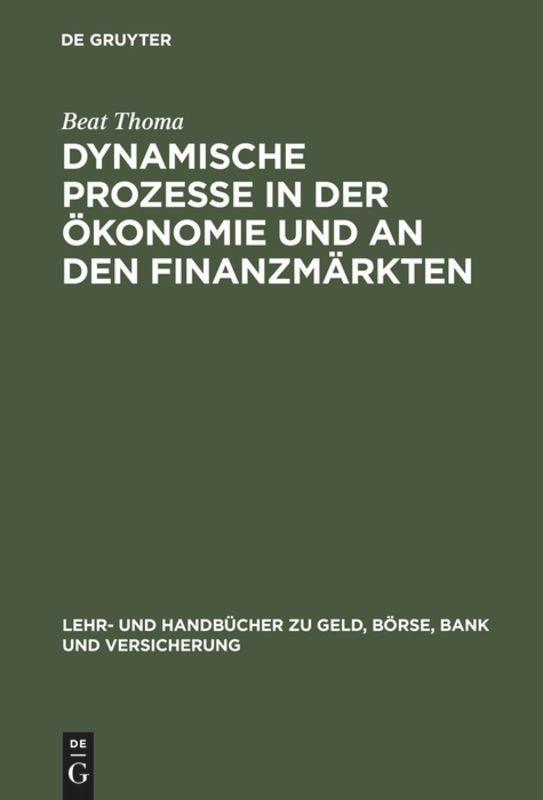 Dynamische Prozesse in der Ökonomie und an den Finanzmärkten als Buch