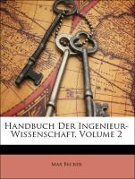 Handbuch Der Ingenieur-Wissenschaft, Volume 2 a...