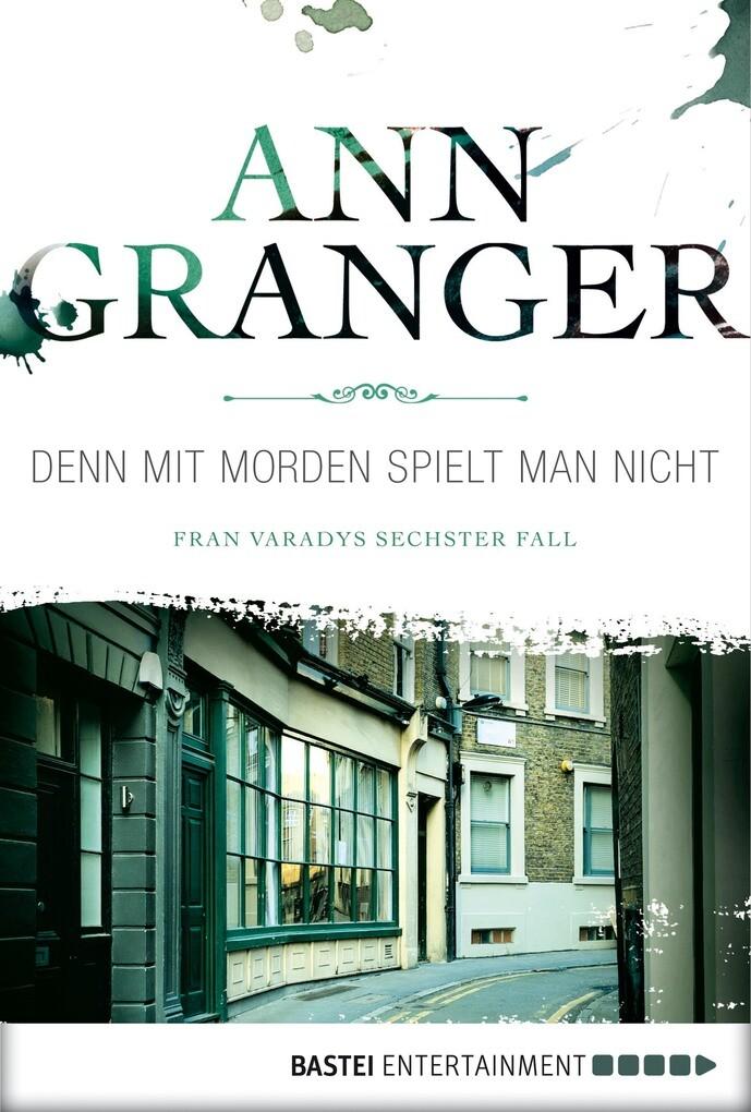 Denn mit Morden spielt man nicht als eBook Download von Ann Granger - Ann Granger