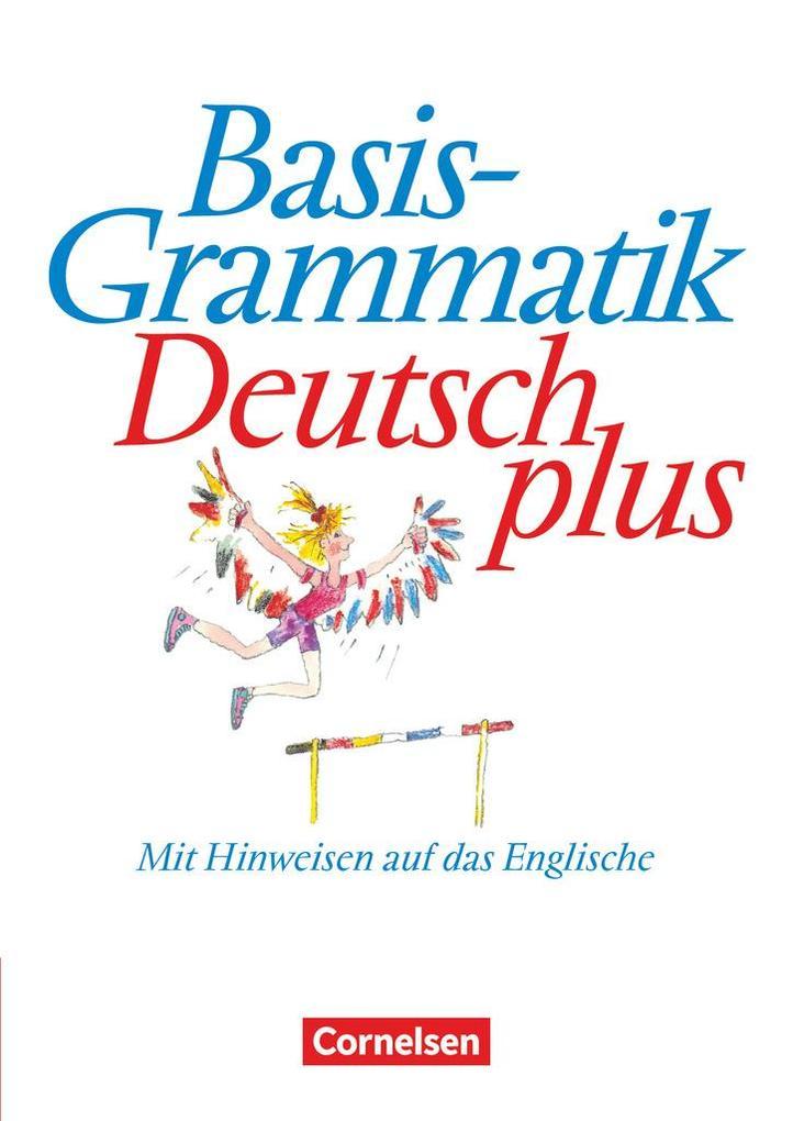 Basisgrammatik Deutsch plus. Schülerband. Neue Rechtschreibung als Buch