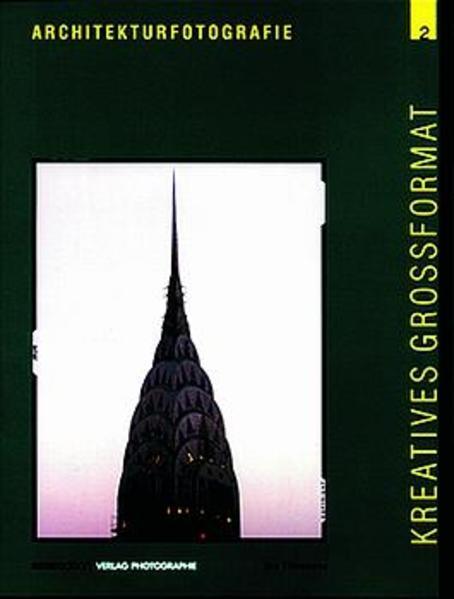 Architekturfotografie. Kreatives Grossformat 2 als Buch