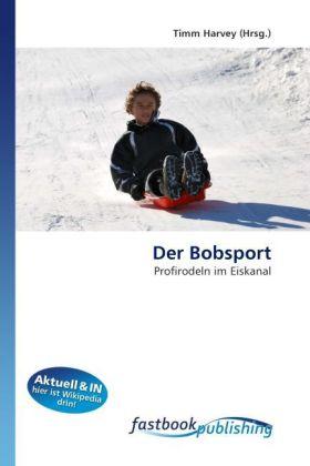 Der Bobsport als Buch von Timm Harvey