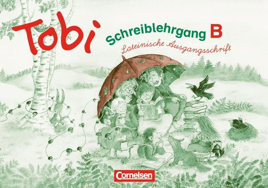 Tobi-Fibel. Lateinische Ausgangsschrift. Schreiblehrgang B als Buch