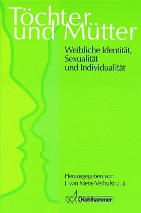 Töchter und Mütter: Weibliche Identität, Sexualität und Individualität als Buch
