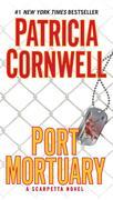 Port Mortuary: Scarpetta (Book 18)