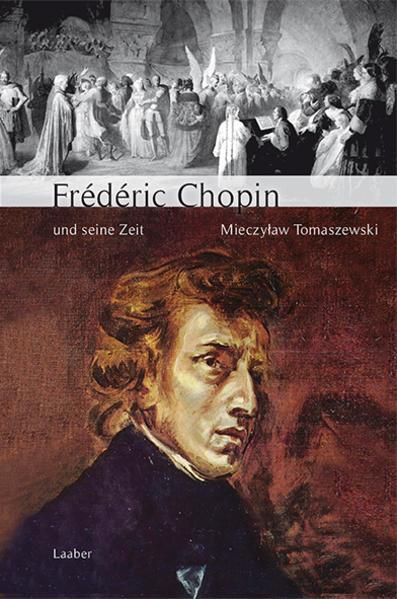 Große Komponisten und ihre Zeit. Frederic Chopin und seine Zeit als Buch