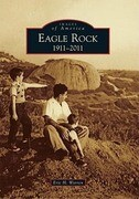 Eagle Rock: 1911-2011