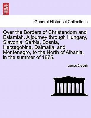 Over the Borders of Christendom and Eslamiah. A...