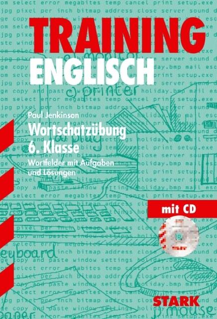 Training Englisch. Wortschatzübung 6. Klasse. Mit CD als Buch
