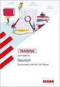 Training Grundwissen Deutsch. Grammatik und Stil 7./8. Klasse