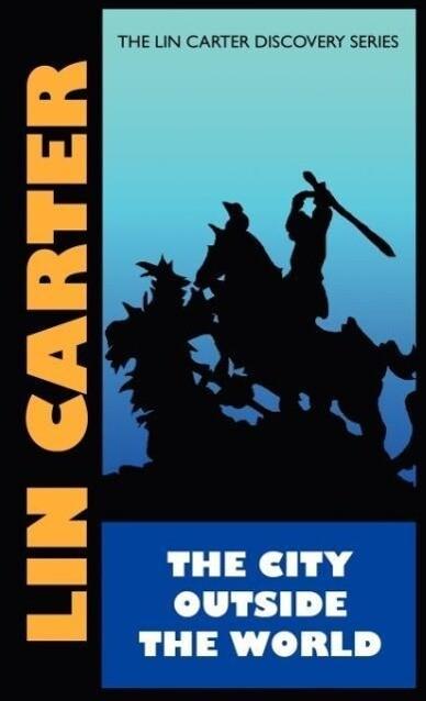 City Outside the World als Buch von Lin Carter - Lin Carter