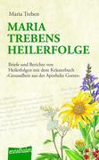 Maria Trebens Heilerfolge