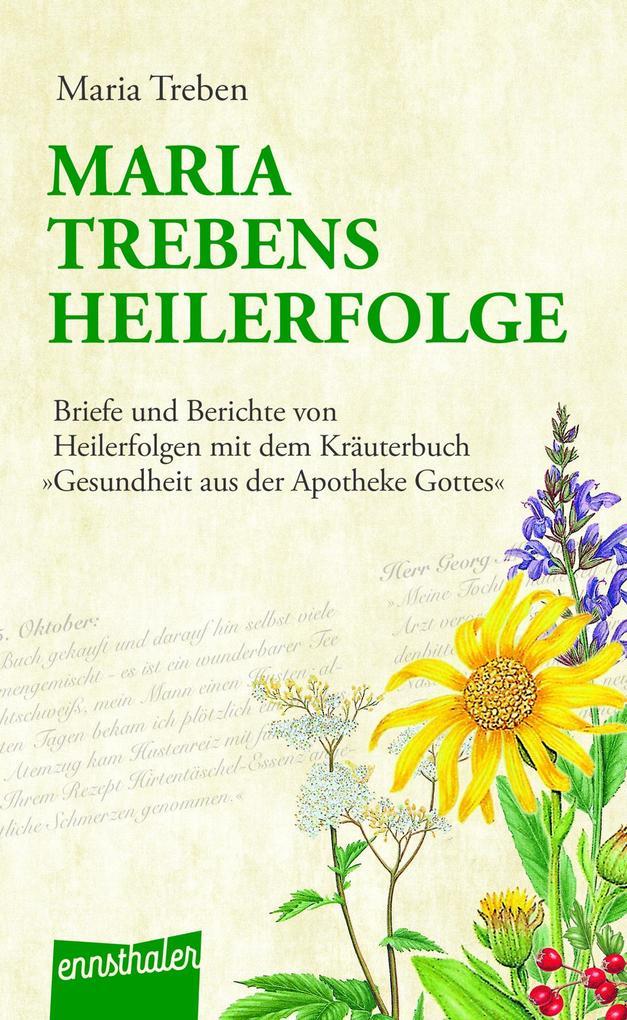 Maria Trebens Heilerfolge als Buch