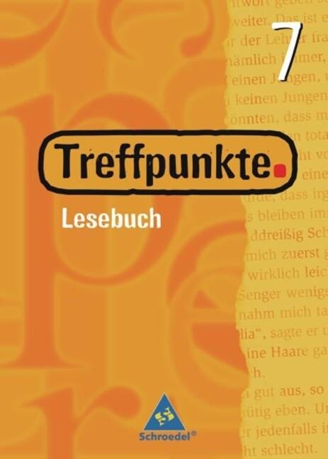 Treffpunkte 7. Lesebuch. Schülerband. Neubearbeitung. Berlin, Bremen, Hessen, Niedersachsen, Hamburg, Nordrhein-Westfalen, Rheinland-Pfalz, Saarland, Schleswig-Holstein als Buch