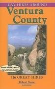 Day Hikes Around Ventura County: 116 Great Hikes