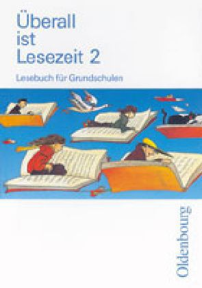 Überall ist Lesezeit 2. Schülerbuch. Bayern als Buch
