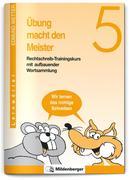Übung macht den Meister. Rechtschreib-Trainingskurs 5. Druckschrift. RSR 2006
