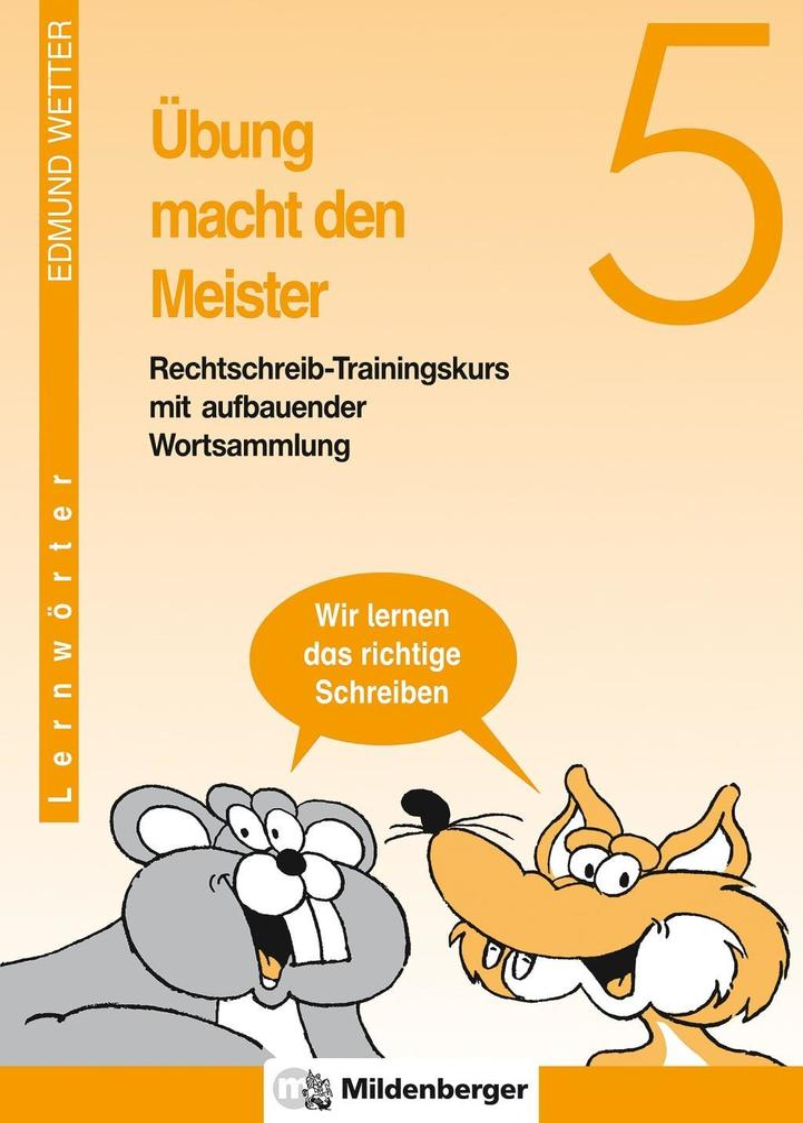 Übung macht den Meister. Rechtschreib-Trainingskurs 5. Druckschrift. RSR 2006 als Buch