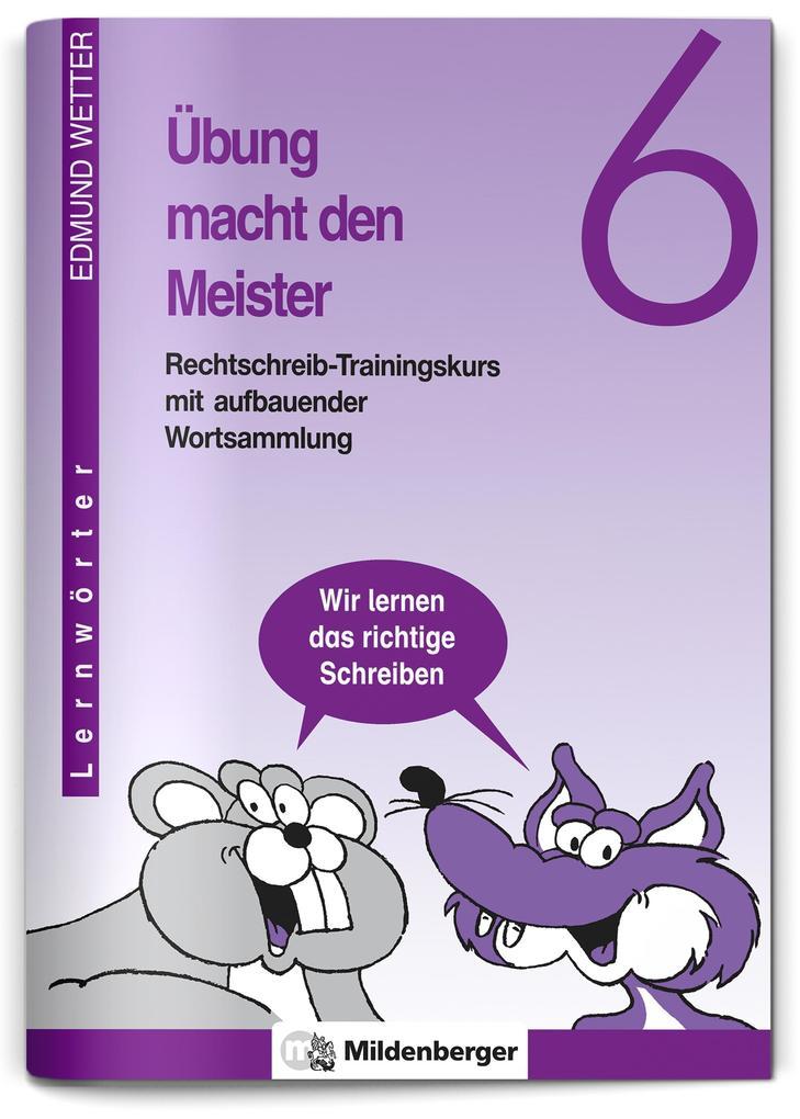 Übung macht den Meister. Rechtschreib-Trainingskurs 6. Druckschrift. RSR 2006 als Buch (kartoniert)