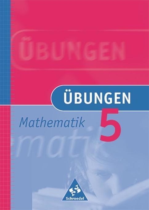 Übungen Mathematik 5. Neubearbeitung als Buch