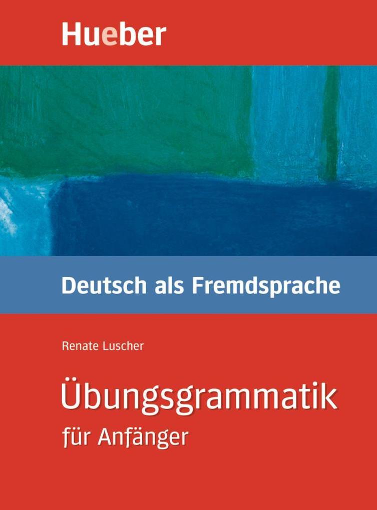 Übungsgrammatik Deutsch als Fremdsprache für An...