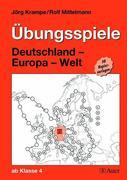 Übungsspiele Deutschland - Europa - Welt. 50 Kopiervorlagen ab Klasse 4