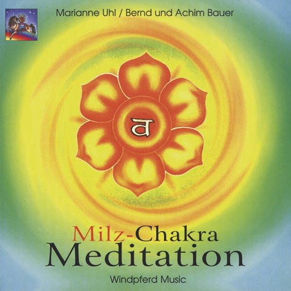 Milz-Chakra Meditation. CD als Hörbuch