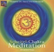 Scheitel-Chakra Meditation. CD