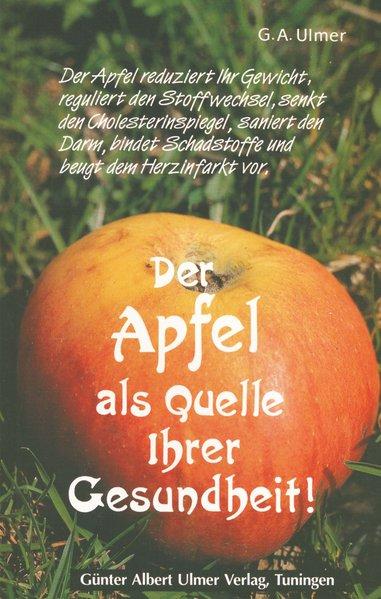 Der Apfel als Quelle Ihrer Gesundheit! als Buch