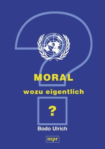Moral - wozu eigentlich? als Buch