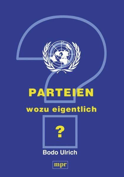 Parteien - wozu eigentlich ? als Buch