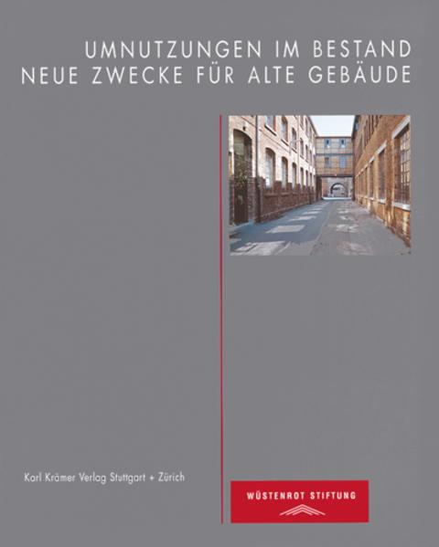 Umnutzungen im Bestand - Neue Zwecke für alte Gebäude als Buch