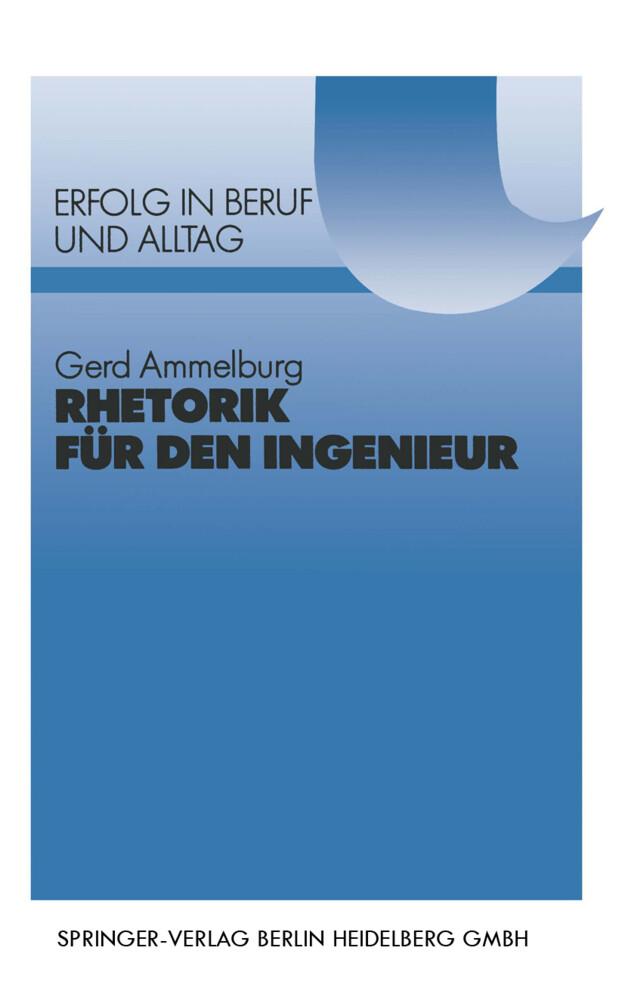 Rhetorik für den Ingenieur als Buch von Gerd Am...