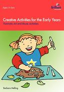 Creative Activities for the Early Years - Thematic Art and Music Activities