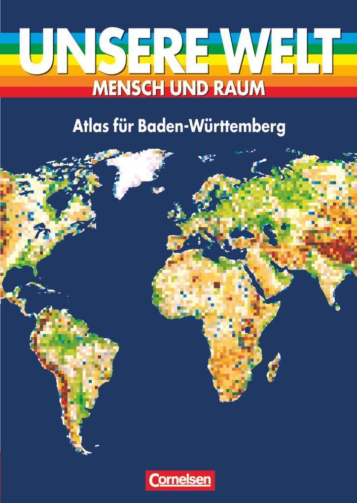 Unsere Welt. Atlas für Baden/Württemberg als Buch
