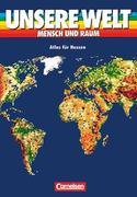 Unsere Welt. Atlas für Hessen