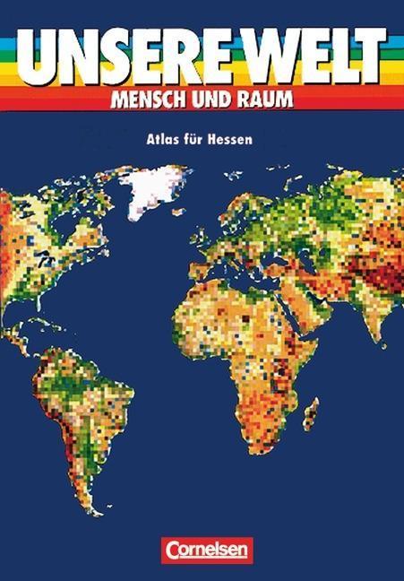 Unsere Welt. Atlas für Hessen als Buch