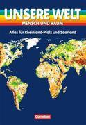 Unsere Welt. Atlas für Rheinland/Pfalz und das Saarland