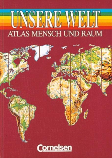 Unsere Welt. Atlas. Neubearbeitung. Allgemeine Ausgabe als Buch